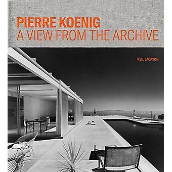 Pierre Koenig  A View from the Archive by Neil Jackson