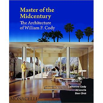 Master of the Midcentury by Catherine CodyJo Lauria