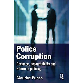 Police Corruption Exploring Police Deviance and Crime