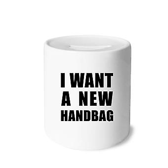 Ich möchte ein neues Handtaschenprint Keramik-Sparschwein