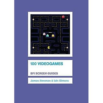 100 Videogames by James Newman & Iain Simons
