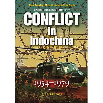 Conflict in Indochina 1954-1979 by Sean Brawley - Chris Dixon - Jeffr