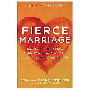 Wilde Ehe - radikal verfolgen einander im Lichte Christi R