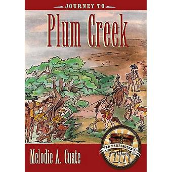 Journey to Plum Creek by Melodie A. Cuate - 9780896727410 Book