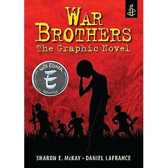 Krigen brødre af Sharon McKay - Daniel Lafrance - 9781406358377 bog