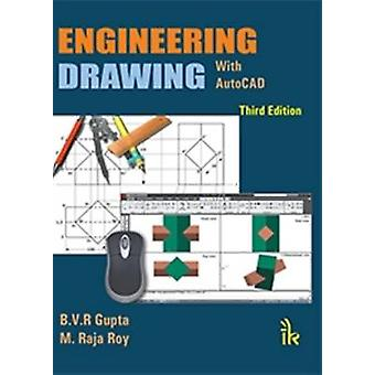 Engineering Drawing with Auto CAD by B. V. R. Gupta - M. Raja Roy - 9
