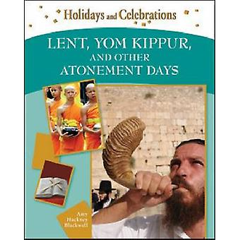 Lent - Yom Kippur - and Other Atonement Days by Amy Hackney Blackwell