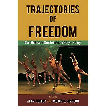 Trajectories of Freedom - Caribbean Societies - 1807-2001 by Alan Cobl
