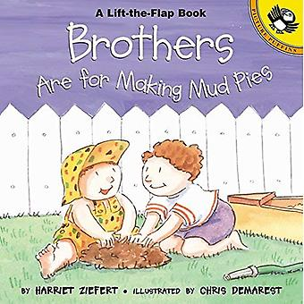 Brothers Are for Making Mud Pi (Picture Puffins)