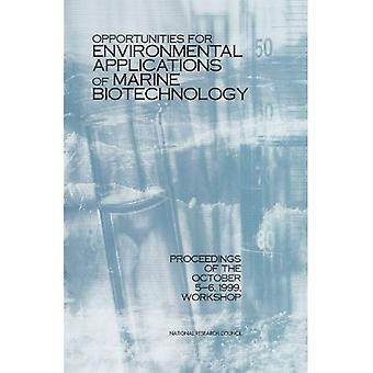 Opportunities for Environmental Applications of Marine Biotechnology: Proceedings of the October 5-6, 1999 Workshop