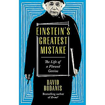 Einstein's Greatest Mistake:� The Life of a Flawed Genius