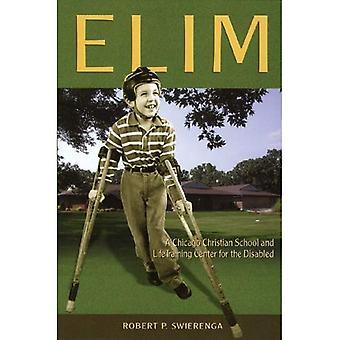 Elim: Chicago kristen skole og livet opplaeringssenter for funksjonshemmede (historiske serie av den reformerte...