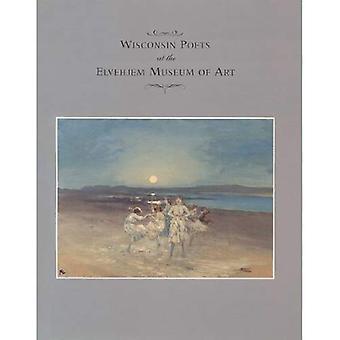 Wisconsin Poets at the Elvehjem Museum of Art (Chazen Museum of Art Catalogs)