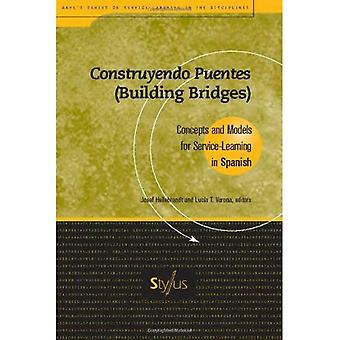 Construyendo Puentes (Building Bridges): Concepts and Models for Service-learning in Spanish (Service-learning in the Disciplines)