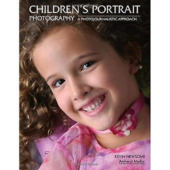 Children's Portrait Photography: A Photojournalistic Approach