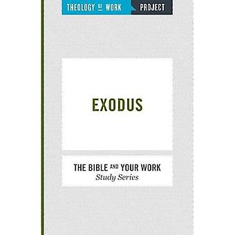 Exodus (The Bible and Your Work Study Series)