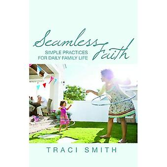 Seamless Faith: Simple Practices for Daily Family Life