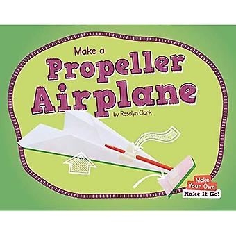 Göra en Propeller flygplan (gör din egen - Make It Go!)