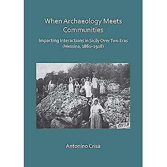When Archaeology Meets Communities: Impacting Interactions in Sicily over� Two Eras (Messina, 1861-1918)