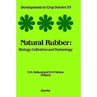 Naturligt gummi biologi odling och teknik av Sethuraj & M. R.