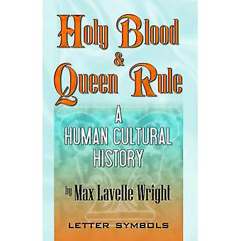 Holy Blood and Queen Rule by Wright & Max