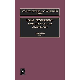 Legal Professions Work Structure and Organization by Van Hoy & J.