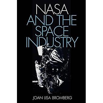 NASA and the Space Industry by Bromberg & Joan Lisa