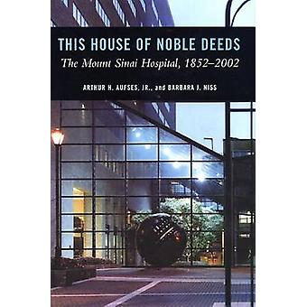 This House of Noble Deeds by Aufses & Arthur H.
