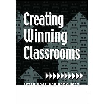 Creating Winning Classrooms by Hook & Peter