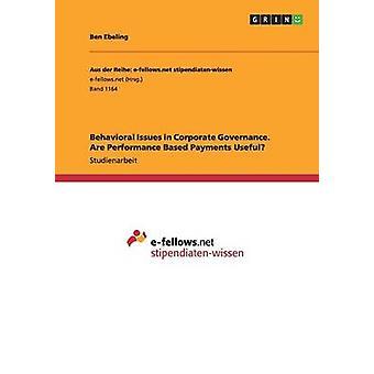 Verhaltensstörungen in der Corporate Governance. Leistungsabhängige Zahlungen von Ebeling & Ben nützlich sind
