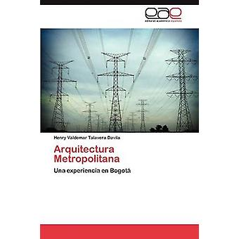 Arquitectura Metropolitana by Talavera Davila & Henry Valdemar