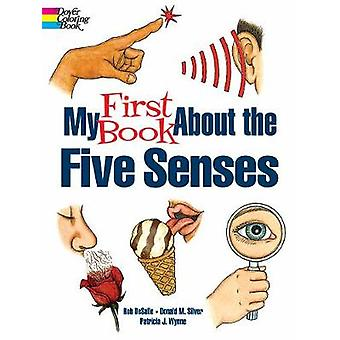 My First Book About the Five Senses by Patricia J. Wynne - 9780486817