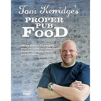 Tom Kerridge's Proper Pub Food by Tom Kerridge - 9781472903532 Book