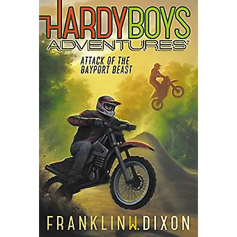 Attack of the Bayport Beast by Franklin W Dixon - 9781481468350 Book