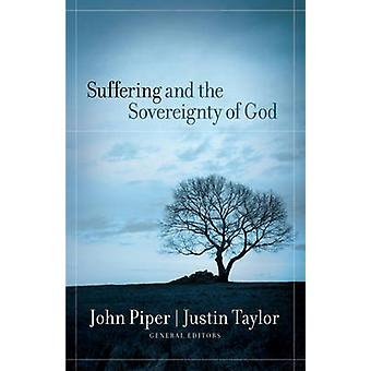 Suffering and the Sovereignty of God by John Piper - Justin Taylor -