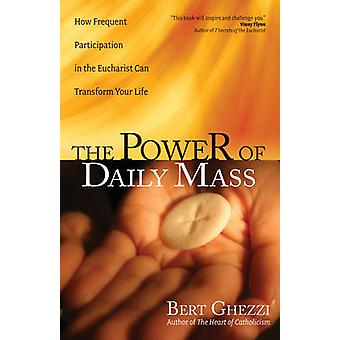 The Power of Daily Mass - How Frequent Participation in the Eucharist