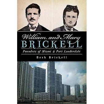 William and Mary Brickell - Founders of Miami & Fort Lauderdale by Bet