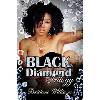 The Black Diamond Trilogy by Brittani Williams - 9781622866236 Book