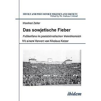 Das Sowjetische Fieber - Fussballfans Im Poststalinistischen Vielvolke