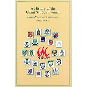A History of the Grant Schools Council - Mission - Vision - and Transf