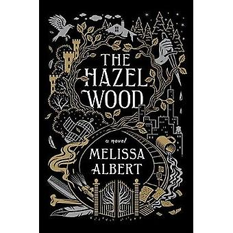 The Hazel Wood by Melissa Albert - 9781250147905 Book