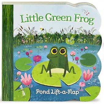 Little Green Frog Lift a Flap by Ginger Swift - 9781680520828 Book