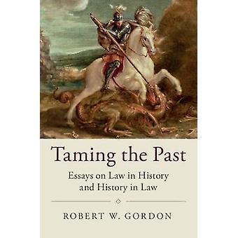Taming the Past von Robert W. Gordon