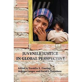 Juvenile Justice in Global Perspective by Zimring & Franklin E.