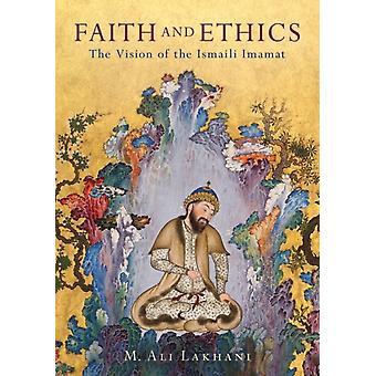 Faith and Ethics by M Ali Lakhani