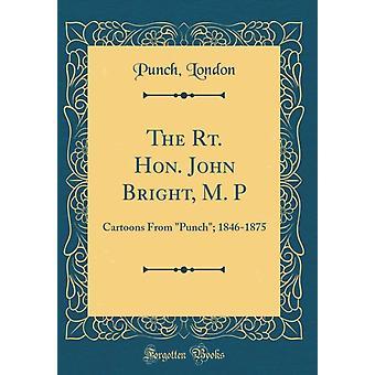 L'honorable John Bright M. P de Londres