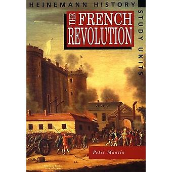 Heinemann History Study Units Student Book.  The French Rev by Peter Martin