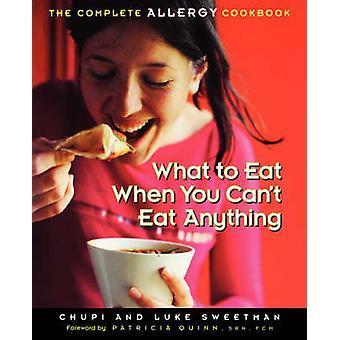 Wat te eten wanneer je iets niet kunt de volledige allergie kookboek door Sweetman & Chupi eten
