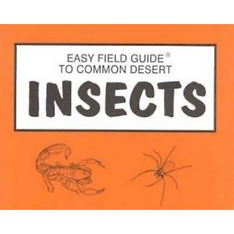 Easy Field Guide to Desert Insects by Dick & Sharon Nelson - 97809358