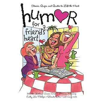 Humor for a Friends Heart Stories Quips and Quotes to Lift the Heart by Myers & Kristen